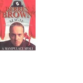 Kn�ka Derren Brown - Manipulace mysli - foto �. 1