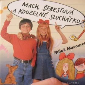 Mach, �ebestov� a kouzeln� sluch�tko - Milo� Macourek - foto �. 1