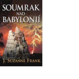 Kniha soumrak nad Babyl�ni� J.Suzanne Frank - foto �. 1